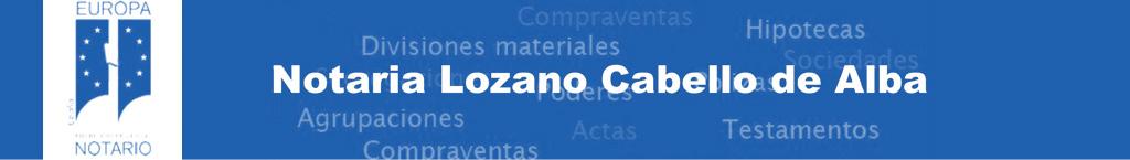 Notaria Lozano Cabello de Alba